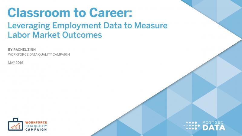Classroom to Career: Leveraging Employment Data to Measure Labor Market Outcomes