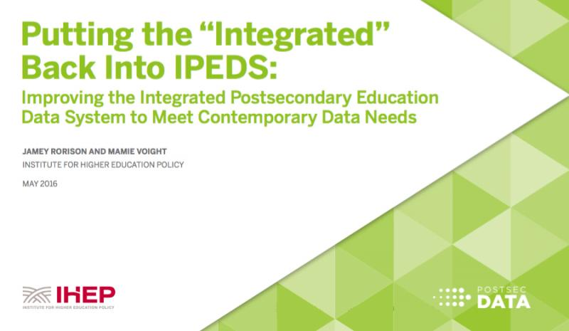 "Putting the ""Integrated"" Back into IPEDS: Improving the Integrated Postsecondary Education Data System to Meet Contemporary Data Needs"